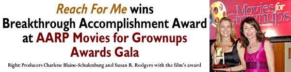 'Reach For Me' wins Breakthrough Accomplishment at AARP's Movies for Grownups Awards 2010! Pictured: Producer / Actor Charlene Blaine-Schulenburg and Producer Susan R. Rodgers.
